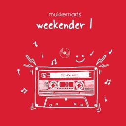 mukkeman's weekender 1 // 13.5.2016