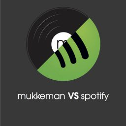 mukkeman VS Spotify