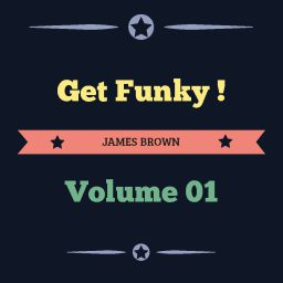 Get Funky! – Volume 1: James Brown