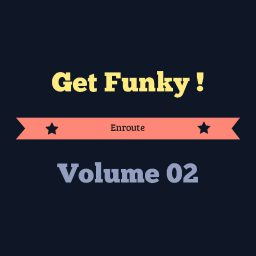 Get Funky! – Volume 2: Enroute