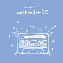 mukkeman's weekender 30 // 24.11.2017