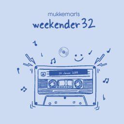 mukkeman's weekender 32 // 26.1.2018