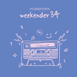 mukkeman's weekender 34 // 23.2.2018