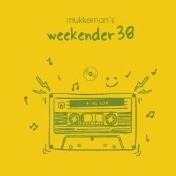 mukkeman's weekender 38 // 4.5.2018