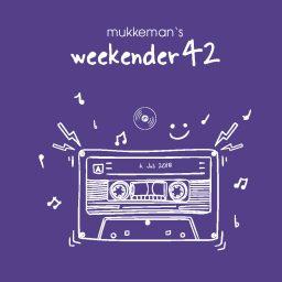 mukkeman's weekender 42 // 6.7.2018