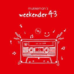 mukkeman's weekender 43 // 20.7.2018
