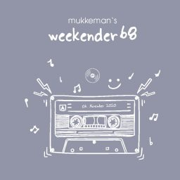 mukkeman's weekender 68 // 06.11.2020