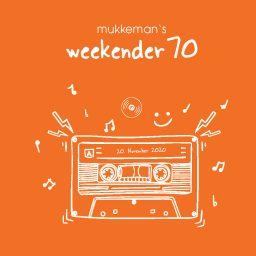 mukkeman's weekender 70 // 20.11.2020